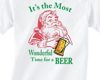Its The Most WONDERFUL TIME For a BEER -Adult sizes - White T-Shirt funny christmas holiday santa claus