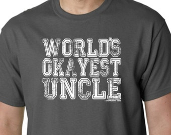 Funny World's Okayest Uncle Tee Shirt Birthday Wedding Gift 5 Colors FREE SHIPPING Custom Design