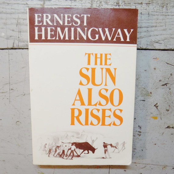 an analysis of the title of the sun also rises by ernest hemingway In the book the sun also rises, by ernest hemingway, we explore the lifestyles and complications of a group of american emigrants living.