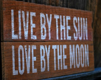 "Reclaimed Rustic Wood Sign: Live By The Sun Love By The Moon 10""x8"" // Anniversary // Engagement // Wedding // Love Story //"