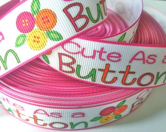 1 inch Cute as a Button ( Pink Border ) Printed Grosgrain Ribbon or Hair Bow