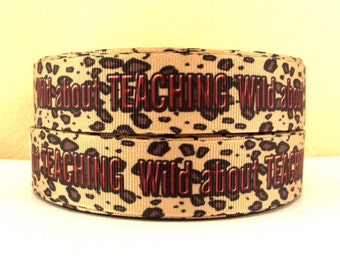 1 inch WILD ABOUT TEACHING on Light Brown - Printed Grosgrain Ribbon for Hair Bow