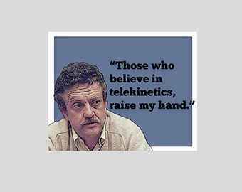 All Those Who Believe in Telekinetics, Raise my Hand - Kurt Vonnegut quote