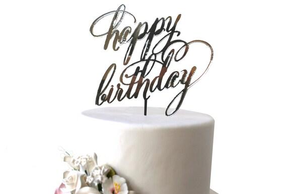 Happy birthday script calligraphy cake topper silver gold