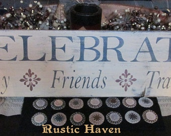 Primitive Wooden Family Sign~Celebrate Family Friends Traditions 7.25 x 30