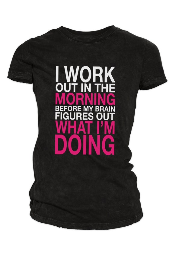 Morning workout women 39 s funny gym t shirt by for Gym shirts womens funny
