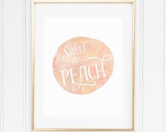 PEACH, Nursery Quote, Nursery Wall Art, Nursery Decor, Sweet as a Peach, Southern, Watercolor, Printable, Instant Download, Shower Gift
