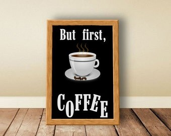 Digital download, instant download, printable art, Coffee, but first coffee, Vintage, cup of coffee, typographic print, coffee quote