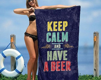 """Keep Calm and Have a Beer 30"""" x 60"""" Beach Towel"""