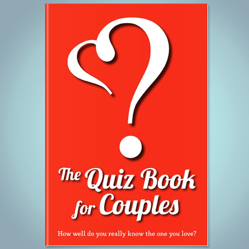 Quizzes - The Quiz Book For Couples Get To Know Your Partner With Games Quizzes