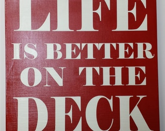 Life is Better on the Deck Handpainted Wood Sign