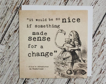 Alice In Wonderland 'It Would Be So Nice' Card