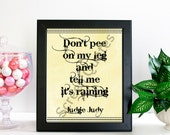 """Judge Judy Printable Quote Art """"Don't pee on my leg and..."""" Printable Art, Quote Print, Printable Life Quote, Art Poster Gifts, Art Gifts"""