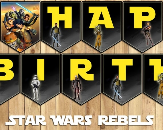 Star Wars Rebels Birthday Banner - Download Customize Print All Letters and Numbers Star Wars Birthday Banner - Rebels Happy Birthday Banner