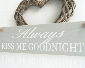 Always kiss me goodnight, sign, Shabby Chic, painted in Annie Sloan