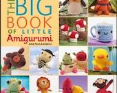 The BIG BOOK of Little Amigurumi  by Ana Paula Rimoli