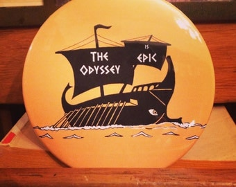 The Odyssey is Epic / Reader Gift / Book Lover Gift / Bibliophile Pin or Magnet / Homer / Bookish Button / Literary Humor / Teacher Gift