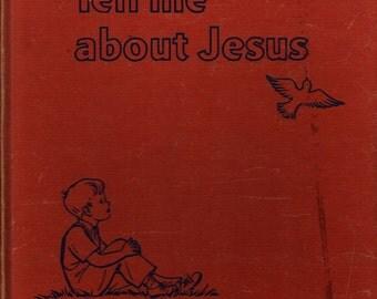 Tell Me About Jesus - Mary Alice Jones - Pelagie Doane - 1960 - Vintage Book