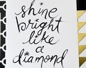 Shine Bright Like A Diamond Art Print - Inspirational Art Print - Typography Print - 8.5x11 - S1
