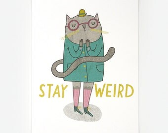 Stay Weird - Giclee Print