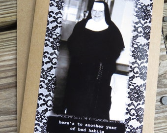 Funny Birthday Card.Vintage Funny nun - Here is to another year of bad habits Kraft card stock, blank inside w/ envelope  Design # 20157