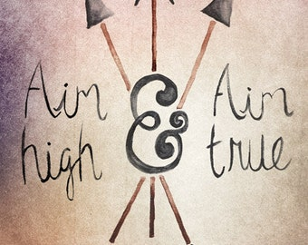 Aim High and Aim True Watercolor Type Print