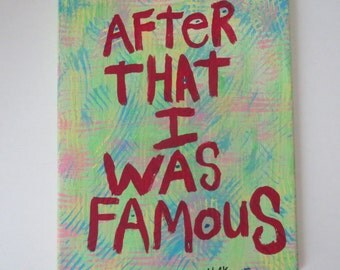 Folk Painting Word Quote Original Art After That I was Famous _ NayArts