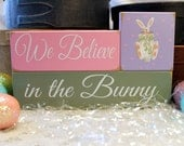 We Believe in the Bunny Shelf Sitter Sign Blocks Hand Painted Bunny Home Decor