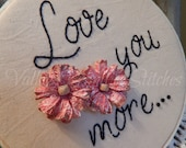 Love You More Stitchery, Hand Stitched Hoop Stitchery, Valentines Day