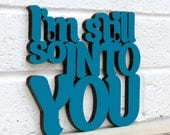I'm Still so Into You MINI sign quote (husband wife valentine, gift for him, gift for her)