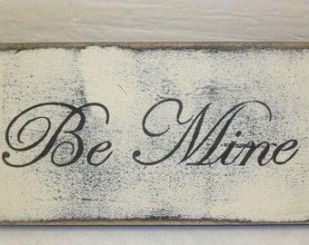 BE MINE / VALENTINE sign / Valentine special / Valentine gift / Valentine decor / hand painted sign / Valentine hand craft / Valentine sale