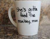 "Hand Lettered Mug "" Feed the Monkey"""