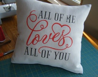 Pillow Cover - All of Me Loves all of You