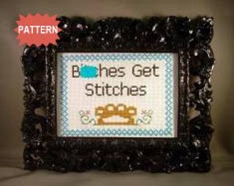 PDF/JPEG B-tches Get Stitches (Pattern)