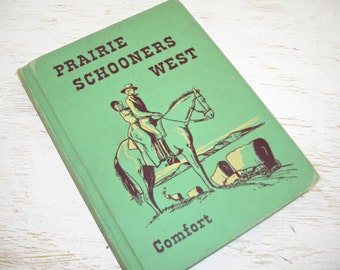 green childrens book...prairie schooners west 1949 - illustrated black and white pictures - decorative western hard backed cover