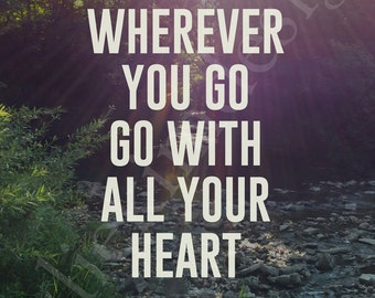 PRINTABLE Go With All Your Heart PDF 8x10