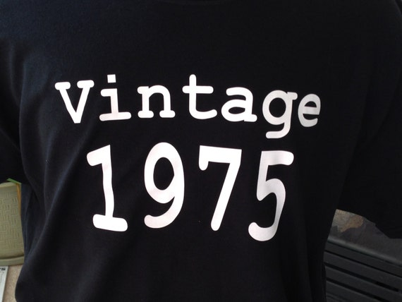 T-shirts For 40th Birthday Ideas, Marked Vintage 1975, Funny Shirts, Adult Size, Custom T-shirt Design, Available In 75' Or Any Year