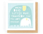 Dream Big Little One - Greeting Card (1-87C)