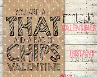 INSTANT DOWNLOAD DIY Valentines Day Printable All that and a bag of chips