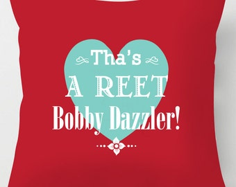 Bobby Dazzler yorkshire quote valentine cushion / pillow