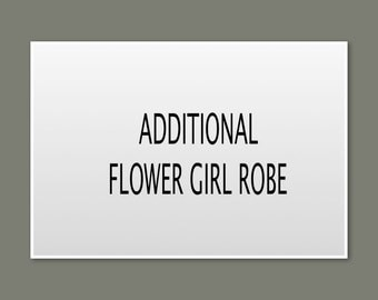 Additional Flower girl Robe