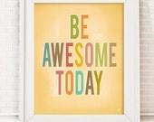 "Printable Typography wall art, home decor, ""be awesome today"", digital print"