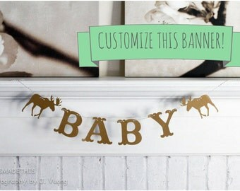 Custom Moose Banner - 4-20 Letters - Custom Color - Party, Home Decor, Baby Shower Decoration or Photo Prop
