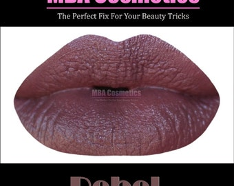 New HD Pink Mauve Lipstick Lip Paint- Rebel