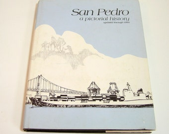 San Pedro, A Pictorial History By Henry P. Silka