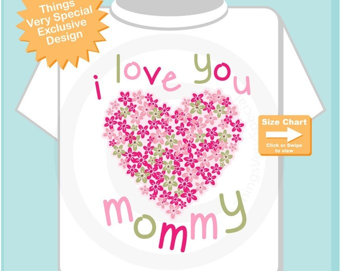 Girl's I Love you Mommy, Mother's Day Mommy Shirt or Onesie Bodysuit, Says I Love You Mommy with heart of pink flowers (03292015c)