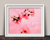 I Love You Pretty Pink Petals Art Print Watercolor Pink Rose Petals
