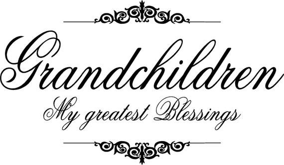 Quote-Grandchildren my greatest blessings