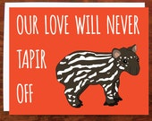 Our Love Will Never Tapir Off Card - Blank Inside