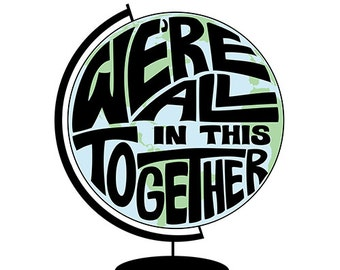 Earth Globe Print - We're All in this Together